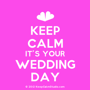 Keep calm it is your wedding day #2